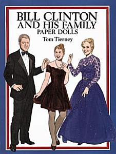 Bill Clinton and His Family Paper Dolls Book