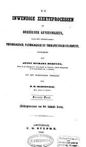 De inwendige ziekteprocessen en derzelver geneeswijzen naar het tegenwoordig physiologisch, pathologisch en therapeutisch standpunt: Volume 1