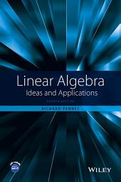 Linear Algebra: Ideas and Applications, Edition 4