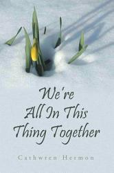 We Re All In This Thing Together Book PDF