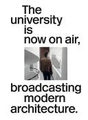 The University is Now on Air  Broadcasting Modern Architecture
