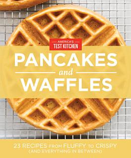 America s Test Kitchen Pancakes and Waffles Book