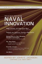 The U.S. Naval Institute on Naval Innovation