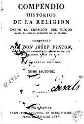 Compendio histórico de la religion: desde la creacion del mundo hasta el estado presente de la Iglesia