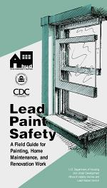 Lead Paint Safety : A Field Guide for Painting, Home Maintenance, and Renovation Work.
