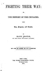 Fighting Their Way; Or, The History of the Crusades