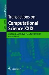 Transactions on Computational Science XXIX