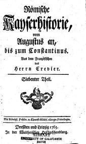 Römische Kayserhistorie: vom Augustus an, bis zum Constantinus, Bände 7-8
