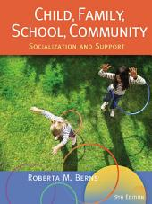 Child, Family, School, Community: Socialization and Support: Edition 9