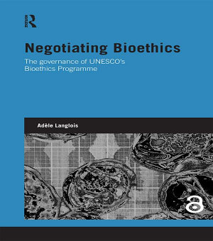 Negotiating Bioethics PDF