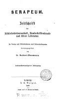 Serapeum  Zeitschrift f  r Bibliothekwissenschaft  Handschriftenkunde und   ltere Litteratur  herausg  von R  Naumann   With  Intelligenzblatt PDF