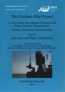 The Gresham Ship Project: Excavation and hull studies