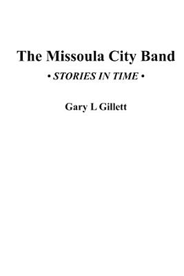 The Missoula City Band   Stories in Time