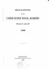 Regulations of the United States Naval Academy Interior Discipline and Government: Part 1