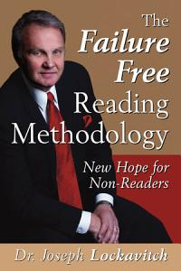 The Failure Free Reading Methodology  New Hope for Non Readers PDF
