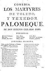 Comedia. Los Martyres De Toledo, Y Texedor Palomeque