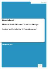 Photorealistic Human Character Design: Vorgänge und Techniken im 3D-Produktionsablauf
