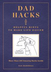 Dad Hacks: Helpful Hints to Make Life Easier