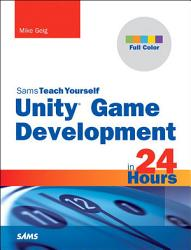 Unity Game Development In 24 Hours Sams Teach Yourself Book PDF