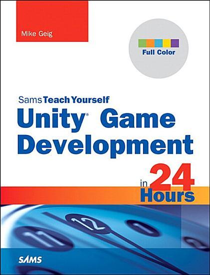 Unity Game Development in 24 Hours  Sams Teach Yourself PDF