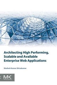 Architecting High Performing  Scalable and Available Enterprise Web Applications