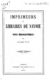 Imprimeurs et libraires de Savoie: notes bibliographiques