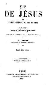 Vie de Jésus, ou, Examen critique de son histoire: Volume1