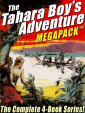 The Tahara, Boy Adventurer MEGAPACK TM: The Complete 4-Book Series!