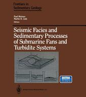 Seismic Facies and Sedimentary Processes of Submarine Fans and Turbidite Systems