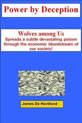 Power by Deception  Wolves among Us PDF
