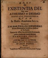 Disp. philos. de existentia Dei, nec non atheismo ac deismo