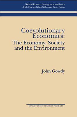 Coevolutionary Economics  The Economy  Society and the Environment PDF