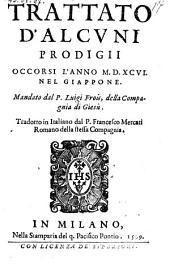 Trattato d'alcuni prodigii occorsi l'anno 1596 nel Giappone tradotto in Italiano da Francesco Mercati