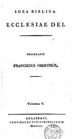 Idea biblica Ecclesiae Dei. Vol. 1-3, ed. altera; 4-6