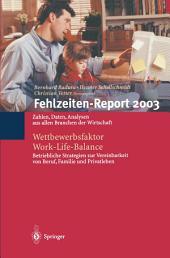 Fehlzeiten-Report 2003: Wettbewerbsfaktor Work-Life-Balance: Zahlen, Daten, Analysen aus allen Branchen der Wirtschaft