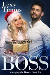 Gift For the Boss - Novella 3.5: Billionaire Romance Boss