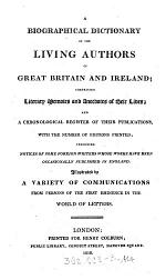 A Biographical Dictionary of the Living Authors of Great Britain and Ireland ... and a Chronological Register of Their Publications