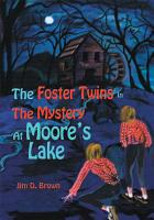 The Foster Twins in the Mystery at Moore s Lake PDF