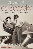 Alexander P  de Seversky and the Quest for Air Power PDF