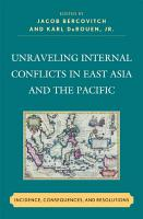 Unraveling Internal Conflicts in East Asia and the Pacific PDF