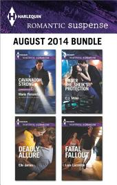 Harlequin Romantic Suspense August 2014 Bundle: Cavanaugh Strong\Deadly Allure\Under the Sheik's Protection\Fatal Fallout