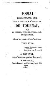Essai chronologique pour servir a l'histoire de Tournay: Volume75