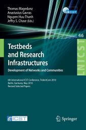 Testbeds and Research Infrastructures, Development of Networks and Communities: 6th International ICST Conference, TridentCom 2010, Berlin, Germany, May 18-20, 2010, Revised Selected Papers