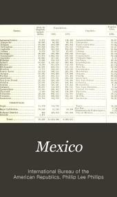 Mexico: A Geographical Sketch, with Special Reference to Economic Conditions and Prospects of Future Development ...