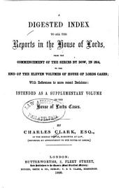 The House of Lords Cases on Appeals and Writs of Error, Claims of Peerage, and Divorces: During the Sessions 1847 [-1866], Volume 1
