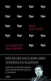Ego: Las trampas del juego capitalista