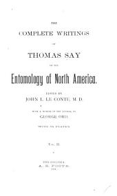 The Complete Writings of Thomas Say on the Entomology of North America: Volume 2