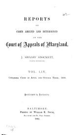 Reports of Cases Argued and Determined in the Court of Appeals of Maryland: Volume 54