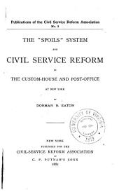 "The ""spoils"" System and Civil Service Reform in the Custom-house and Post-office at New York"