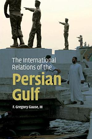 The International Relations of the Persian Gulf PDF